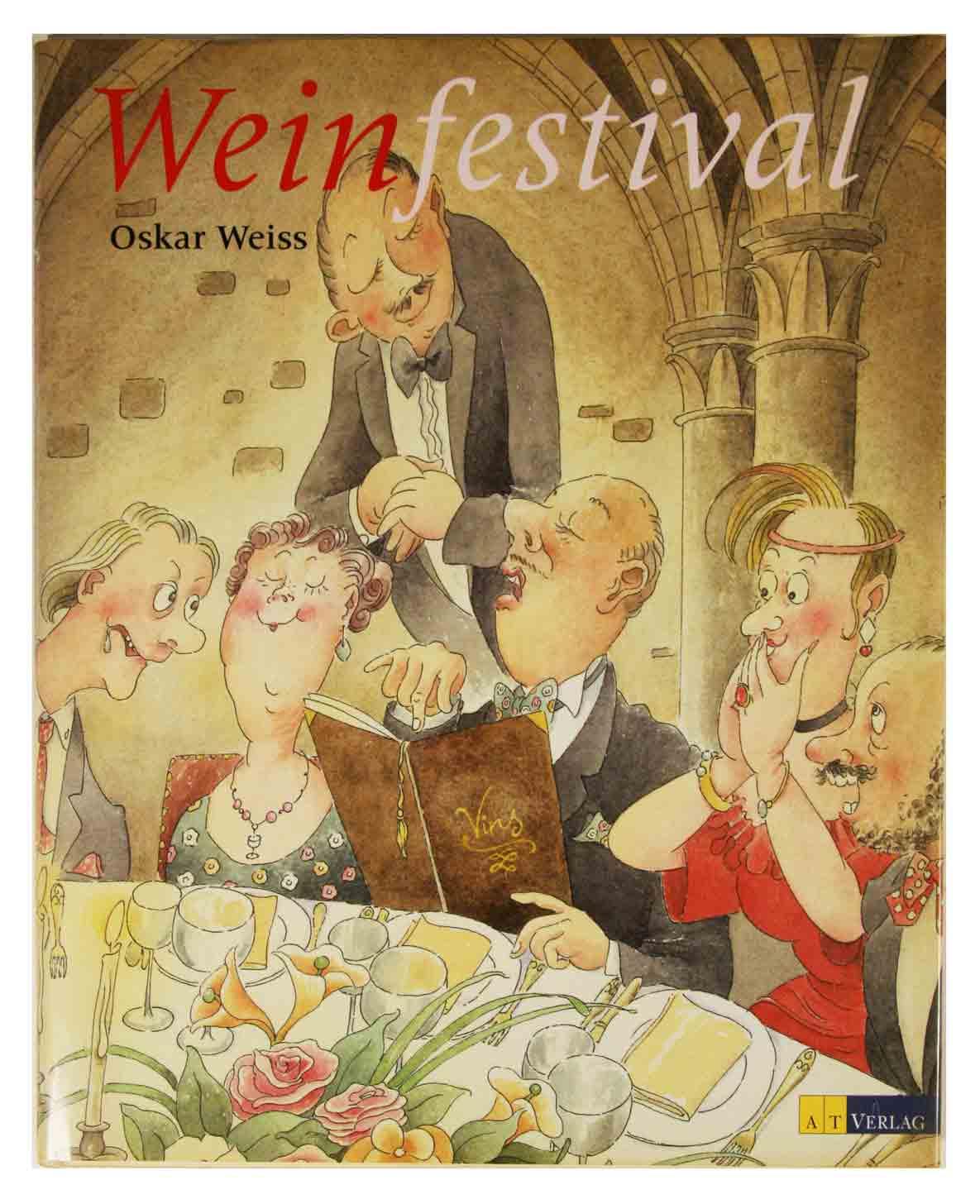 WEISS, OSKAR: - Weinfestival / Bilder, Texte und Zitate von Oskar Weiss.