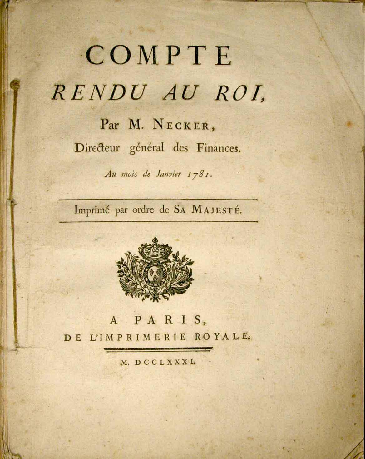 NECKER JACQUES : - Comte rendu au Roi, par M. Necker, directeur général des finances. Au mois de Janvier 1781. Imprimé par ordre de sa Majesté.