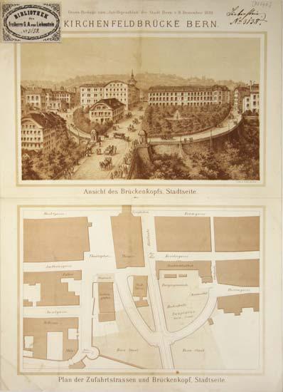 - Bern. - Ansicht des Brückenkopfs, Stadtseite von der Kirchenfeldbrücke  (20x30 cm.) und auf dem gleichen Blatt: Plan der Zufahrtstrassen und Brückenkopf, Stadtseite.