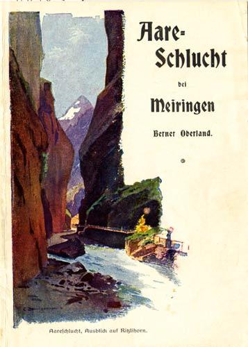 - Meiringen - Aare-Schlucht bei Meiringen Berner Oberland.