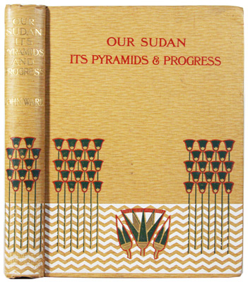 WARD, JOHN: - Our Sudan its Pyramids & Progress.